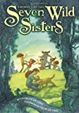 Seven Wild Sisters: A Modern Fairy Tale (0316053562) by De Lint, Charles