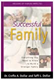 The Successful Family: Everything You Need to Know to Build a Stronger Family