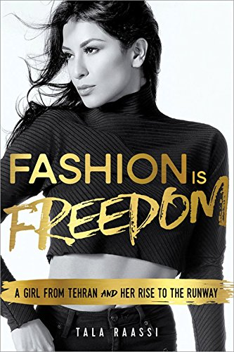 Download Fashion Is Freedom: A Girl from Tehran and Her Rise to the Runway