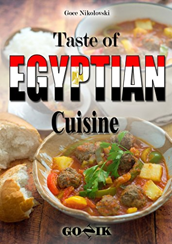 Taste of Egyptian Cuisine by Goce Nikolovski
