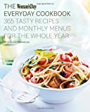 The Woman's Day Everyday Cookbook: 365 Tasty Recipes and Monthly Menus for the Whole Year