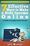 Online Business: 7 Effective Ways to Make a Side Income Online (Make Money Online, How to Make Money Online, Make Money Online 2015, Make Money Online for Beginners)