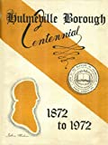 img - for Hulmeville Borough Centennial, 1872 to 1972 (Hulmeville, Pennsylvania) book / textbook / text book