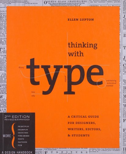 Thinking with Type, 2nd revised and expanded edition: A Critical...