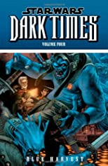 Star Wars: Dark Times Volume 4 - Blue Harvest