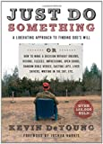 Just Do Something: A Liberating Approach to Finding Gods Will