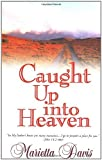 img - for Caught Up Into Heaven Paperback July 1, 1999 book / textbook / text book