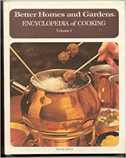 Better Homes And Gardens Encyclopedia Of Cooking Better