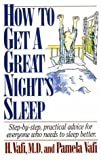 img - for How to Get a Great Night's Sleep: Step-By-Step, Practical Advice for Everyone Who Needs to Sleep Better by Vafi, H., Vafi, Pamela (1994) Paperback book / textbook / text book