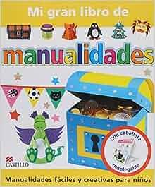 Mi gran libro de las manualidades PR 1E MA: 9786074632392: Amazon.com
