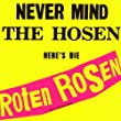 Never Mind The Hosen - Here's Die Roten Rosen