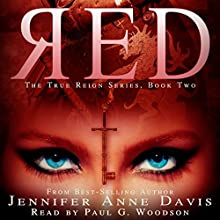 Red: True Reign, Book 2 (       UNABRIDGED) by Jennifer Anne Davis Narrated by Paul Woodson