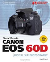 David Busch's Canon EOS 60D Guide to Digital SLR Photography Front Cover