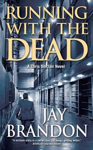 Running with the Dead (Chris Sinclair), Jay Brandon