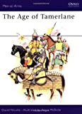 The Age of Tamerlane (Men-at-Arms) (0850459494) by Nicolle, David