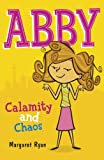 Abby: Calamity and Chaos (Abby series) (0340917903) by Ryan, Margaret