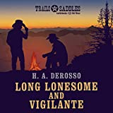 Long Lonesome and Vigilante