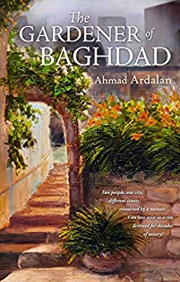 The Gardener Of Baghdad by Ahmad Ardalan ebook deal