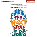 Finding the Next Steve Jobs: How to Find, Hire, Keep, and Nurture Creative Talent | Nolan Bushnell,Gene Stone
