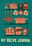 My Recipe Journal: Blank Cookbook, 7...