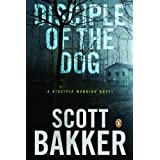 Disciple Of The Dogby Scott Bakker