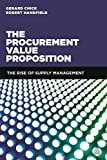 img - for The Procurement Value Proposition: The Rise of Supply Management book / textbook / text book