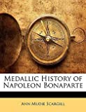 img - for Ann Mudie Scargill: Medallic History of Napoleon Bonaparte (Paperback); 2010 Edition book / textbook / text book