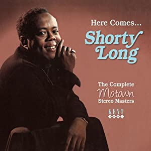 Here Comes...Shorty Long: The Complete Motown Stereo Masters