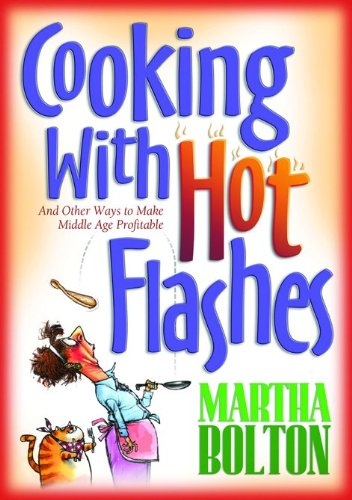 Cooking With Hot Flashes: And Other Ways to Make Middle Age Profitable (Hofmann Hot Dogs compare prices)