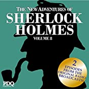 The New Adventures of Sherlock Holmes (The Golden Age of Old Time Radio Shows, Vol. 8) | Arthur Conan Doyle