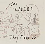 They Mean Us by LADIES (2006-02-20)