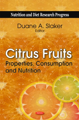 Citrus Fruits: Properties, Consumption And Nutrition (Nutrition And Diet Research Progress)