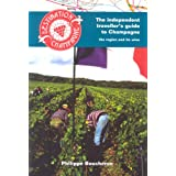 Destination Champagne: The Individual Traveller's Guide to Champagne -  The Region and Its Wines (Independent Travellers Guide N)by Philippe Boucheron