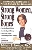 Strong Women, Strong Bones: Everything you Need to Know to Prevent, Treat, and Beat Osteoporosis (0399145974) by Miriam E. Nelson