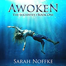 Awoken: The Lucidites (       UNABRIDGED) by Sarah Noffke Narrated by Elizabeth Klett