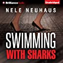 Swimming with Sharks (       UNABRIDGED) by Nele Neuhaus, Christine M. Grimm (translator) Narrated by Justine Eyre