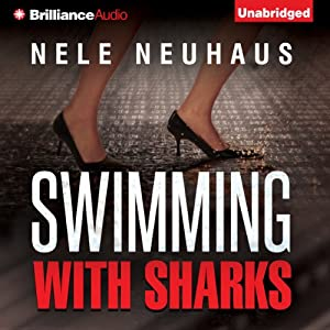Swimming with Sharks | [Nele Neuhaus, Christine M. Grimm (translator)]