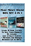 Make Money Online 3 IN 1: Learn 12 Sure Tactics To Sell Your Product On Amazon And Attract Clients + Methods for Growing Business Up to 40%.: (Amazon ... private label, make money online) (Volume 2)