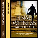 Final Witness Audiobook by Simon Tolkien Narrated by Simon Tolkien