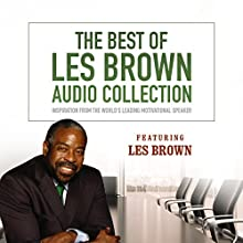 The Best of Les Brown Audio Collection: Inspiration from the World's Leading Motivational Speaker Speech by Les Brown Narrated by Les Brown