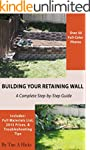 Building Your Retaining Wall: A Compl...