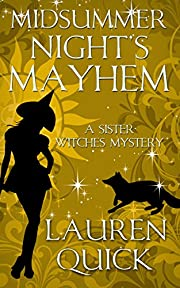 Midsummer Night's Mayhem (A Sister Witches Mystery Book 3)