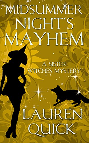 Lauren Quick - Midsummer Night's Mayhem: A Sister Witches Mystery
