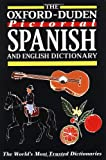 The Oxford-Duden Pictorial Spanish and English Dictionary (English and Spanish Edition) (0198645155) by Oxford Dictionaries