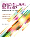Businesss Intelligence and Analytics: Systems for Decision Support (0133050904) by Sharda, Ramesh