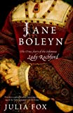 Jane Boleyn: The True Story of the Infamous Lady Rochford (Random House Reader's Circle)