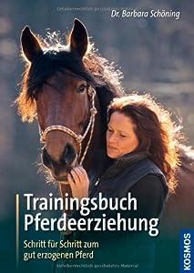 Trainingsbuch Pferdeerziehung: Schritt für Schritt zum gut erzogenen Pferd von Franckh Kosmos Verlag