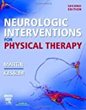 img - for Neurologic Interventions for Physical Therapy, 2e 2nd (second) by Martin MACT PT, Suzanne Tink, Kessler MHS PT, Mary (2006) Paperback book / textbook / text book