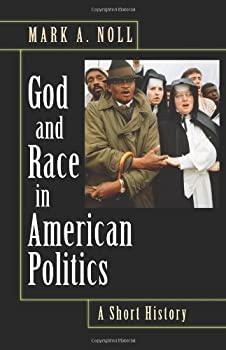 god and race in american politics: a short history - mark a. noll