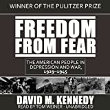 Freedom from Fear: The American People in Depression and War, 1929-1945 (Unabridged)